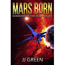 Mars Born (Shadows of the Void Space Opera Serial Book 8)