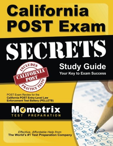 California POST Exam Secrets Study Guide: POST Exam Review for the California POST Entry-Level Law Enforcement Test Battery (PELLETB) (Mometrix Secrets Study Guides)