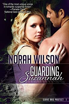 Guarding Suzannah (Serve and Protect Series Book 1) by [Wilson, Norah]