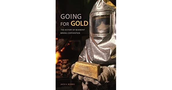 The History of Newmont Mining Corporation Going for Gold