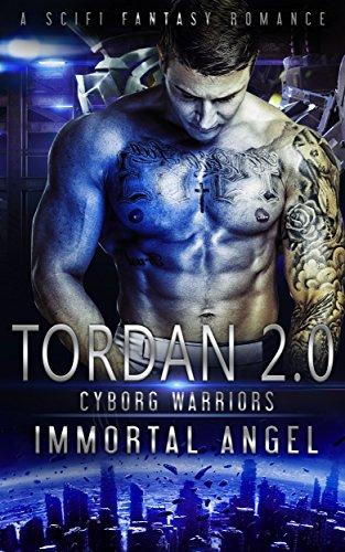 Tordan 2.0: Episode 2: Cyborg Warriors (A SciFi Fantasy Romance)