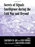 Secrets of Signals Intelligence During the Cold War, , 0714651761