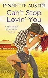 Can't Stop Lovin' You (Maverick Junction Book 3)