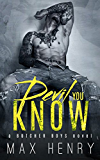 Devil You Know (Butcher Boys Book 1)