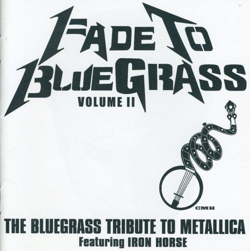 Fade to Bluegrass Vol. 2: Bluegrass Tribute to Metallica by Cmh Records