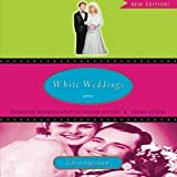 White Weddings: Romancing Heterosexuality in Popular Culture 2nd (second) Edition by Ingraham, Chrys published by Routledge (2008)