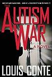 The Autism War, Louis Conte, 1626365636