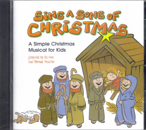 SING A SONG OF CHRISTMAS (A SIMPLE CHRISTMAS MUSICAL FOR KIDS)