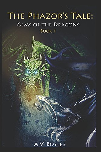 The Phazors Tale: Gems of the Dragons (Tales of the Four Realms)