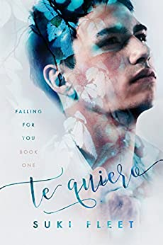 Te Quiero (Falling for You Book 1) by [Fleet, Suki]