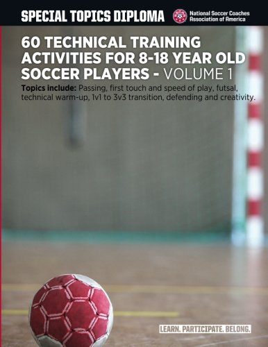 60 Technical Training Activities for 8-18 Year Old Soccer Pl