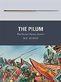 The Pilum: The Roman Heavy Javelin