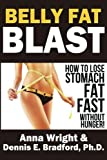 img - for Belly Fat Blast: How to Lose Stomach Fat Fast Without Hunger! (A Better Body Forever) (Volume 3) book / textbook / text book