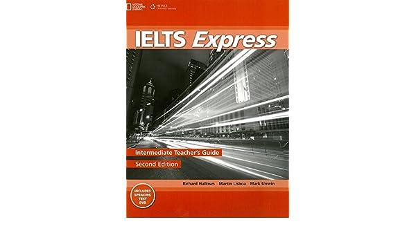 ielts express intermediate teacher s guide richard howells author rh amazon com ielts express upper intermediate teacher guide pdf ielts express intermediate teacher's guide