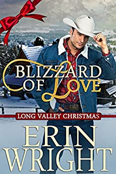 Blizzard of Love - A Long Valley Romance: Holiday Country Western Small Town Christmas Novella by [Wright, Erin]