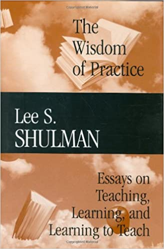 the wisdom of practice essays on teaching learning and learning  the wisdom of practice essays on teaching learning and learning to teach v 1 1st edition
