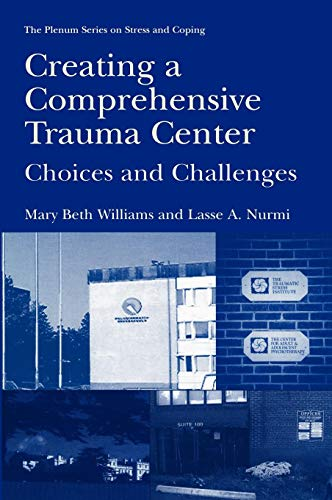 Creating a Comprehensive Trauma Center: Choices and Challenges (Springer Series on Stress and Coping)