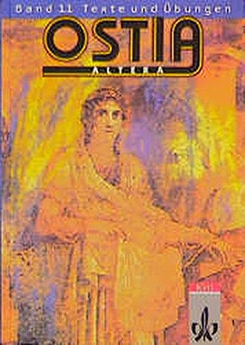 Ostia altera. Lateinisches Unterrichtswerk: Ostia altera, Bd.1/1, Texte und Übungen