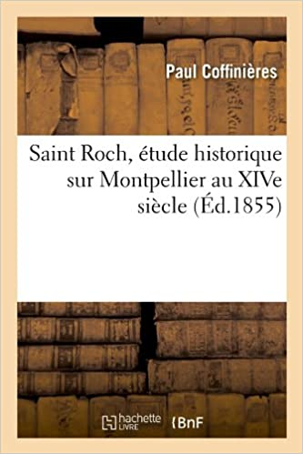 Livres gratuits Saint Roch, étude historique sur Montpellier au XIVe siècle (Éd.1855) pdf, epub