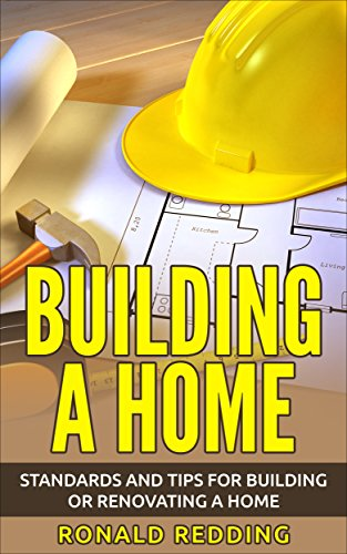Building a Home: Standards and Tips for Building or Renovating a Home by [Redding, Ronald]