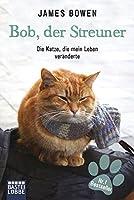 Bob, der Streuner: Die Katze, die mein Leben veränderte (James Bowen Bücher)
