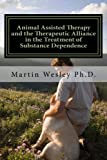 Animal Assisted Therapy and the Therapeutic Alliance in the Treatment of Substance Dependence