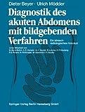 img - for Diagnostik des akuten Abdomens mit bildgebenden Verfahren: Ein klinisch-radiologisches Konzept (German Edition) book / textbook / text book