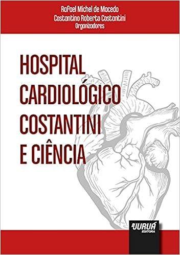 175b51ad240 Hospital Cardiológico Costantini e Ciência  Rafael Michel De MacEdo   9788536277509  Amazon.com  Books