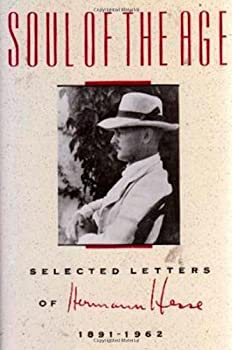 Soul of the Age: Selected Letters of Hermann Hesse, 1891-1962 0374523630 Book Cover
