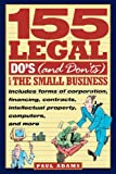155 Legal Do's (and Don'ts) for the Small Business, Paul Adams, 047113161X