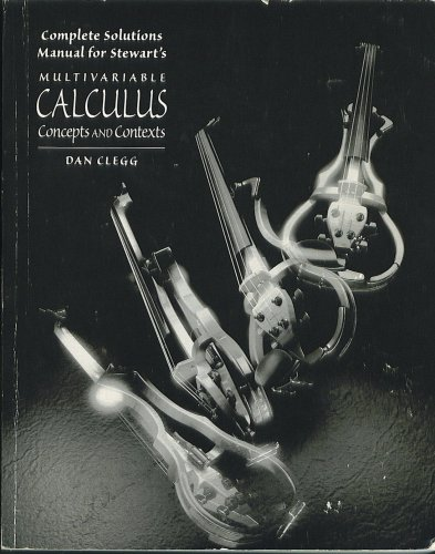 Complete Solutions Manual for Stewart's Multivariable Calculus: Concepts and Contexts