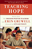 Teaching Hope: Stories from the Freedom Writer Teachers and Erin Gruwell (English Edition)