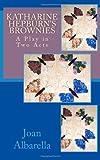 Katharine Hepburn's Brownies, Joan Albarella, 1480076058