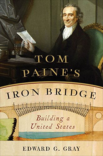 Tom Paine's Iron Bridge: Building a United States cover