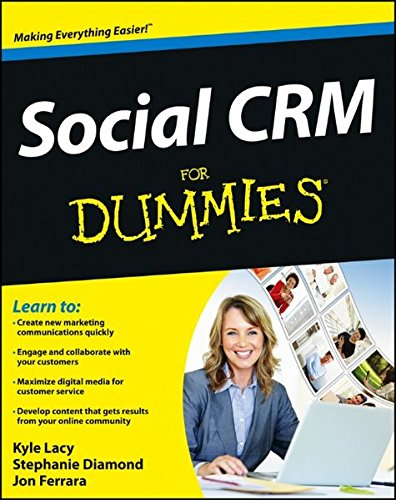 Social CRM For Dummies: Kyle Lacy, Stephanie Diamond, Jon Ferrara ...