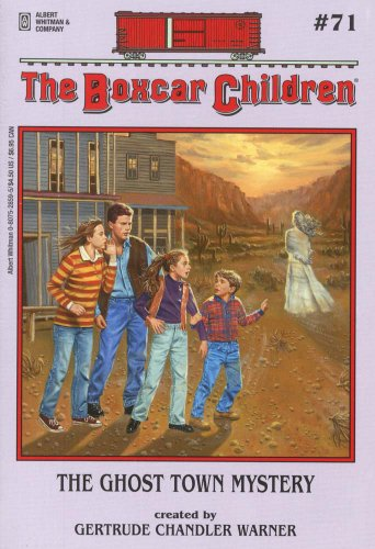 The Ghost Town Mystery - Book #71 of the Boxcar Children