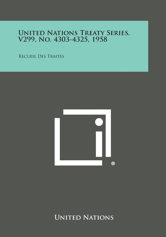 United Nations Treaty Series, V299, No. 4303-4325, 1958: Recueil Des Traites ebook