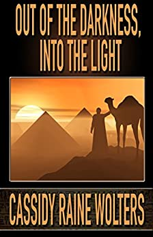 Out of the Darkness, Into the Light by [Wolters, Cassidy Raine]