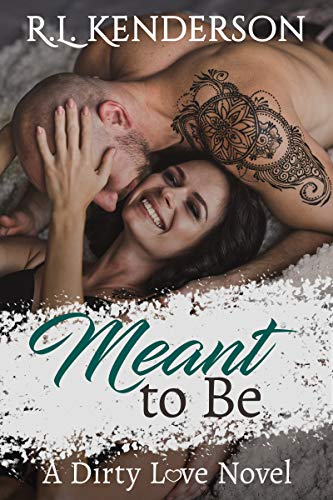 Meant to Be (Dirty Love #2) (Best Comedies Of The Year)