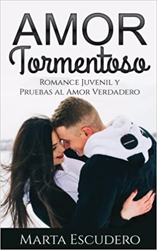 Amor Tormentoso: Romance Juvenil y Pruebas al Amor Verdadero: Volume 1 Novela Romántica Juvenil en Español: Amazon.es: Marta Escudero: Libros