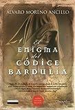 img - for El enigma del codice Bardulia (Spanish Edition) by Alvaro Moreno Ancillo (2011-04-25) book / textbook / text book