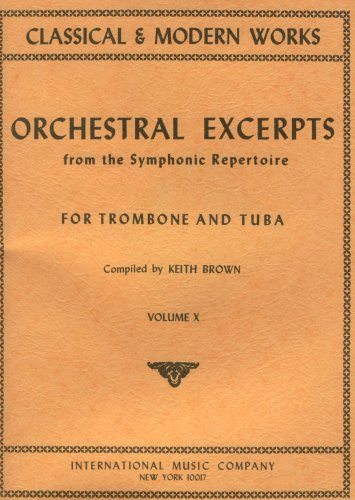 Trombone and Tuba -- Orchestral Excerpts from the Symphonic Repertoire , Volume 10 (Volume 10)