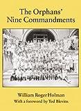 The Orphans' Nine Commandments, William R. Holman, 0875653553