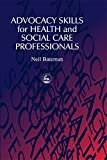 img - for Advocacy Skills for Health and Social Care Professionals book / textbook / text book
