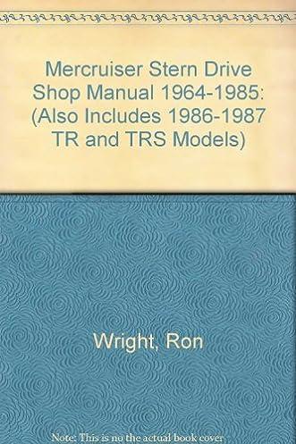 mercruiser stern drive shop manual 1964 1985 also includes 1986 rh amazon com Mercruiser 5.0 MPI Engine Mercruiser Sterndrive Parts