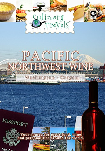 Culinary Travels - Pacific Northwest Wine Washington