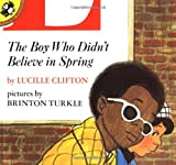 The Boy Who Didn't Believe in Spring, Lucille Clifton, 0140547398
