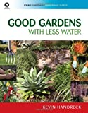 img - for Good Gardens with Less Water (CSIRO Publishing Gardening Guides) by Kevin Handreck (2008-07-03) book / textbook / text book
