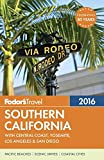 Fodor s Southern California 2016: With Central Coast, Yosemite, Los Angeles & San Diego (Full-color Travel Guide)