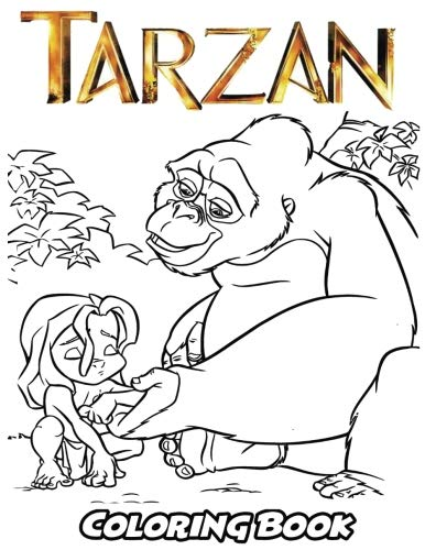 Tarzan Coloring Book: Coloring Book for Kids and Adults, Activity Book with Fun, Easy, and Relaxing Coloring Pages (Perfect for Children Ages 3-5, 6-8, -